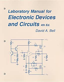 electronic devices and circuits lab manual david a bellelectronic devices and circuits lab manual david a bell 9780968370568 amazon com books