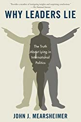 Why Leaders Lie: The Truth About Lying in International Politics