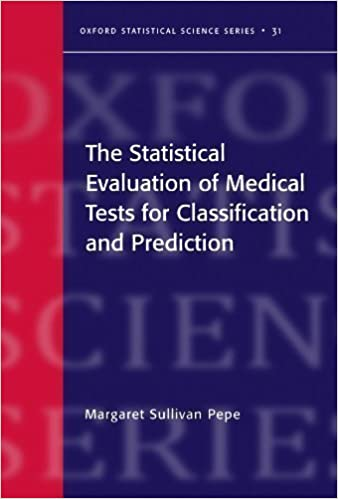 Book The Statistical Evaluation of Medical Tests for Classification and Prediction (Oxford Statistical Science Series) 1st Edition by Pepe, Margaret Sullivan (2004)