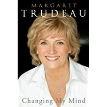 Changing My Mind ,by Trudeau, Margaret ( 2010 ) Hardcover