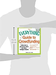 The Everything Guide to Crowdfunding: Learn how to use social media for small-business funding from Adams Media