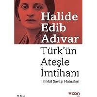 Türk'ün Ateşle İmtihanı: İstiklal Savaşı Hatıraları