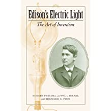 Edison's Electric Light (Johns Hopkins Introductory Studies in the History of Technology)