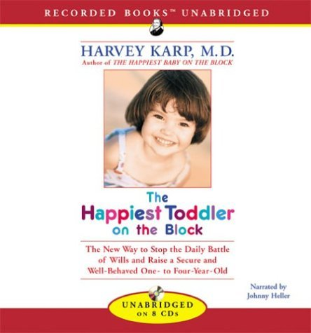 Download By Harvey Karp The Happiest Toddler on the Block: The New Way to Stop the Daily Battle of Wills and Raise a Secure [Audio CD] ebook