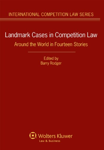 Landmark Cases in Competition Law: Around the World in Fourteen Stories (International Competition Law) ()