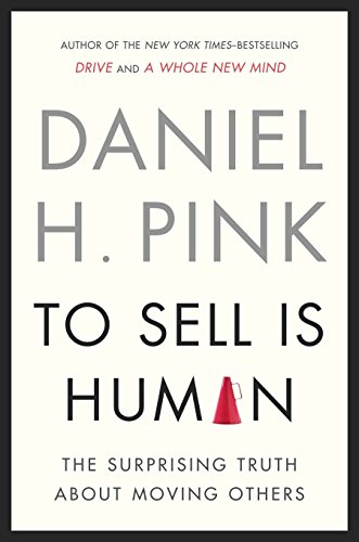 Pdf Relationships To Sell Is Human: The Surprising Truth About Moving Others