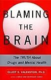 Blaming the Brain, Elliott Valenstein, 068484964X