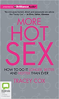 More Hot Sex: How to Do It Longer, Better and Hotter Than Ever