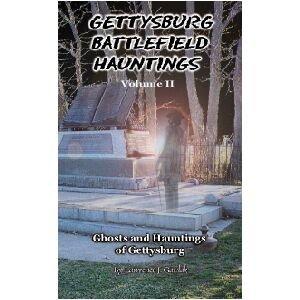 Gettysburg Battlefield Hauntings: Ghosts and Hauntings of Gettysburg (Volume 2) pdf