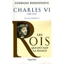 CHARLES VI : ROI FOL ET BIEN-AIMÉ 1380-1422 FILS DE CHARLES V