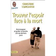 TROUVER L'ESPOIR FACE À LA MORT : ACCOMPAGNER...