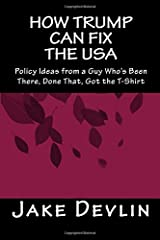 How Trump Can Fix the USA Paperback