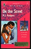 On the Scent, M. J. Rodgers, 0373222718