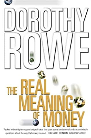 The Real Meaning of Money: Dorothy Rowe, Michael Fishwick