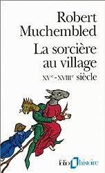 La Sorcière au village, XVe-XVIIIe siècle