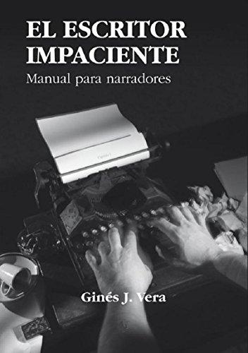 EL ESCRITOR IMPACIENTE (Spanish Edition) by [Vera, Ginés J.]