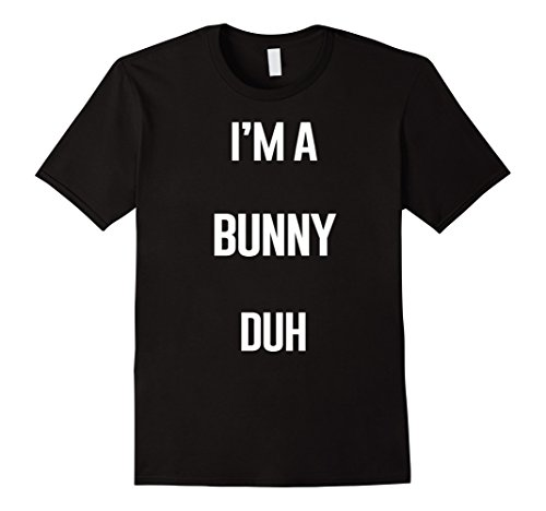 Mens I'm A Bunny Duh Easy Halloween and Christmas Costume Shirt XL (Easy Homemade Halloween Costumes For Men)