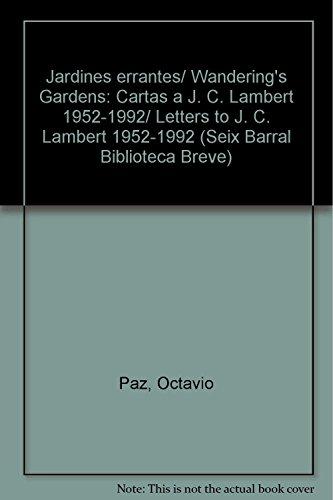 Descargar Libro Jardines Errantes/ Wandering's Gardens: Cartas A J. C. Lambert 1952-1992/ Letters To J. C. Lambert 1952-1992 Octavio Paz