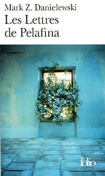 Les Lettres de Pelafina par Danielewski