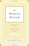 The Modern Period: Menstruation in Twentieth-Century America