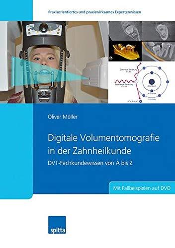 Digitale Volumentomografie in der Zahnheilkunde: DVT-Fachkundewissen von A bis Z