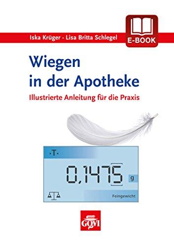Wiegen in der Apotheke: Illustrierte Anleitung fr die Praxis (Govi) (German Edition)
