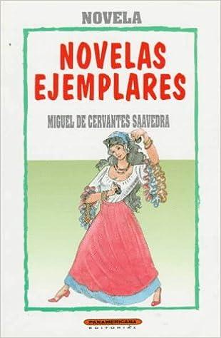 Novelas Ejemplares (Literatura Juvenil (Panamericana Editorial)) (Spanish Edition): Miguel de Cervantes Saavedra: 9789583001000: Amazon.com: Books