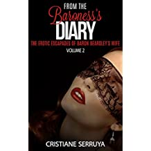 From the Baroness's Diary: The Adventures—and Misadventures—of Lady Chloé (The Diaries Book 2)