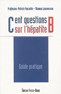 Cent questions sur l'hépatite B par Patrick Marcellin