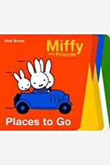 Places to Go (Miffy and Friends) Board book