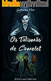 Os Talismãs de Camelot (O Último Druida Livro 1)