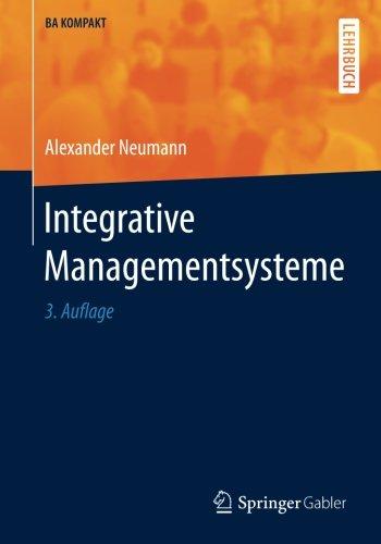 Integrative Managementsysteme (BA KOMPAKT) Taschenbuch – 12. September 2016 Alexander Neumann Springer Gabler 3662479184 Business / Management