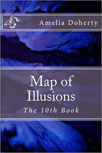 Amazon.com: Map of Illusions: The 10th Book (A.J's Poems) (Volume 10 on psychology map, war map, religion map, death map, nature map, friendship map, glitter map, drama map, sound map, spirituality map, science map, consciousness map, delirium map, world map, happiness map, disney fairies map, stage map, poetry map, feelings map,