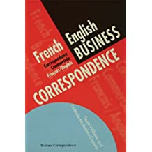 French/English Business Correspondence: Correspondance Commerciale Francais/Anglais (Languages for Business) (French Edition)