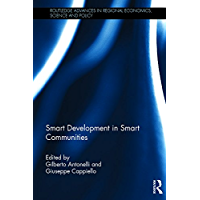 Smart Development in Smart Communities (Routledge Advances in Regional Economics, Science and Policy Book 20) (English Edition)