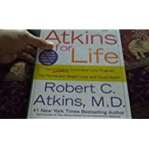 Atkins For Life: The Complete Controlled Carb Program