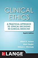 Clinical Ethics, 8th Edition: A Practical Approach to Ethical Decisions in Clinical Medicine, 8E