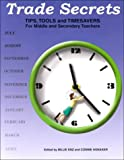 Trade Secrets : Tips, Tools and Timesavers For Middle and Secondary Teachers, Enz, Billie, 0787263524