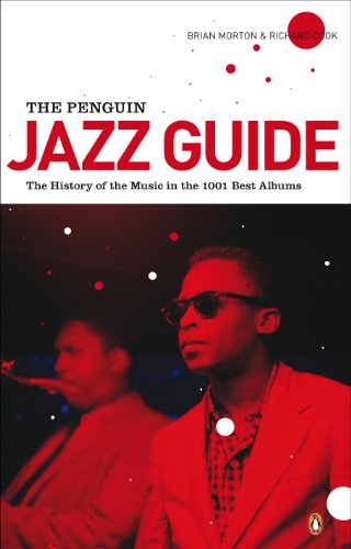 The Penguin Jazz Guide: The History of the Music in the 1001 (Richard Cook Jazz)