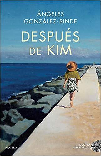 Después de Kim (NEFELIBATA): Amazon.es: González-Sinde, Ángeles: Libros
