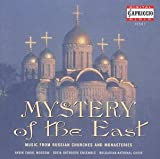 : Mystery of the East: Music from Russian Churches and Monastaries