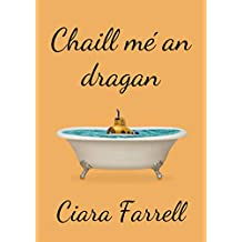 Chaill mé an dragan (Irish Edition)