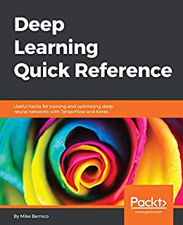 Amazon com: Deep Learning Quick Reference: Useful hacks for training