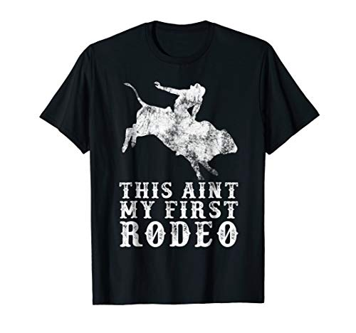 This Ain't My First Rodeo T-Shirt for $<!--$16.99-->