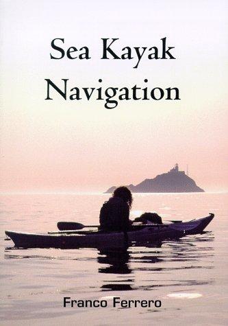 Sea Kayak Navigation - Sea Kayak Navigation