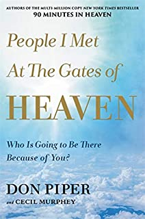 Book Cover: People I Met at the Gates of Heaven: Who's Going to Be There Because of You?