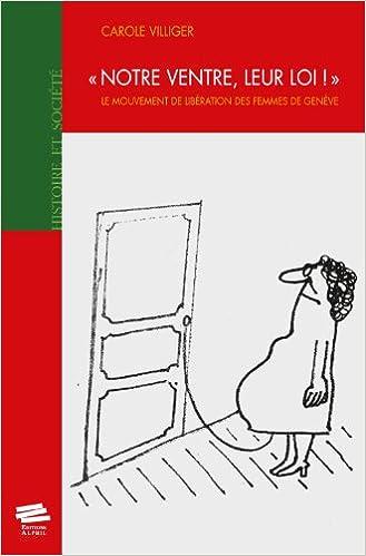 """En ligne """"Notre Ventre, Leur Loi!"""" le Mouvement de Liberation des Femmes de Ge Neve pdf, epub ebook"""
