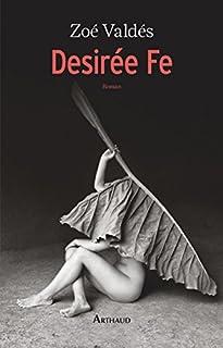 Desirée Fe, ou, L'innocente pornographe, Valdés, Zoé