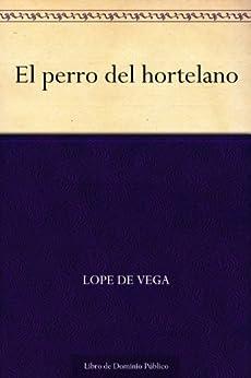 El perro del hortelano (Edición de la Biblioteca Virtual Miguel de Cervantes) (Spanish Edition) by [de Vega, Lope]