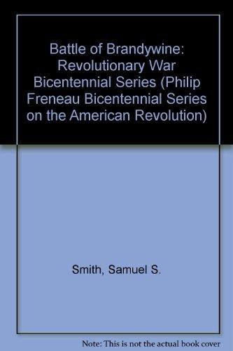 Battle of Brandywine: Revolutionary War Bicentennial Series (Philip Freneau Bicentennial Series on the American Revolution)